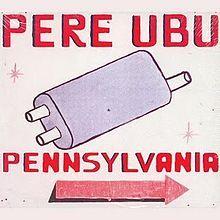 Pere Ubu-Pennsylvania
