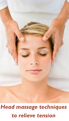 Head Massage Techniques to Relieve Tension  http://positivemed.com/2013/06/14/head-massage-techniques-to-relieve-tension/
