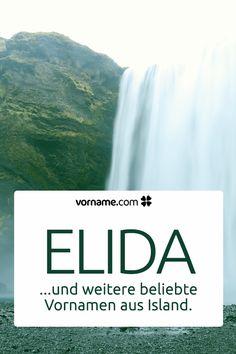 Dir gefällt der Name Elida? Hier findest Du tolle Vornamen für Mädchen und Jungen, die in Island beliebt sind.
