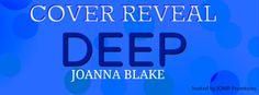 Cover Reveal: Deep by Joanna Blake @jbromancenovels Cover Designer: Rebel Edit & Design Model: Craig Gierish Photographer: Furious Fotog Genre: Romance Release: February 2016 http://twinsistersrockinreviews.blogspot.com/2016/02/cover-reveal-deep-by-joanna-blake.html