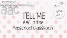 Video of the Week: TELL ME - AAC in the Preschool Classroom