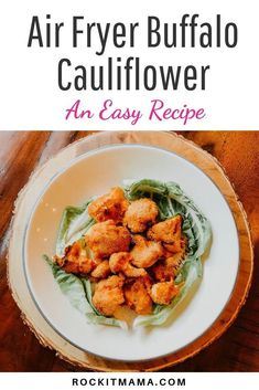 Air Fryer Buffalo Cauliflower - Rock It Mama Meals Kids Love, Easy Family Meals, Family Recipes, Easy Meals, Delicious Dinner Recipes, Yummy Food, Califlower Recipes, Pickled Red Onions, Buffalo Cauliflower