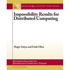 Impossibility Results for Distributed Computing Information Theory, Distributed Computing, Table Of Contents, System Model, Star Citizen, Book Format, Constellations, Insight, This Book