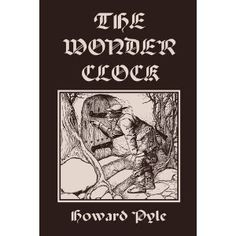 The Wonder Clock.  Alternate choice for fairy tales.