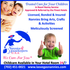 Voted best of Las Vegas!  Trusted care for your children - Licensed Bonded & Insured! Meticulously Screened - www.lasvegasnannies.com