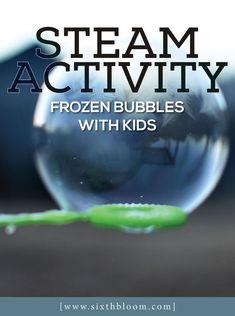 STEAM Activities for Kids, STEM Kids, frozen bubbles, how to take pictures of frozen bubbles, #frozenbubbles #photographytips #steamactivities