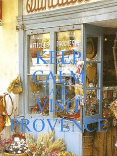 KEEP CALM AND VISIT PROVENCE - by me JMK