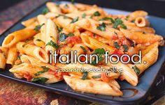 pizza (the Italian kind), calzones, mozzarella sticks, chicken alfredo, lasagna, pasta, cannolis, tiramisu, etc.