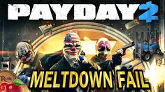 Payday 2 - Meltdown Super Fail 1000