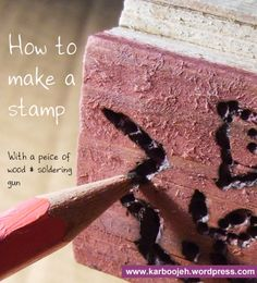 Tutorial: How To Make A Stamp By Burning Wood