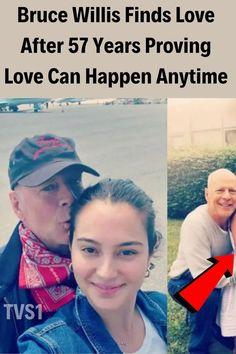 Bruce Willis Finds Love After 57 Years Proving Love Can Happen Anytime