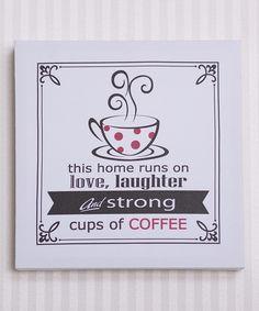 Look at this #zulilyfind! White & Red 'This Home Runs on Coffee' Canvas by Adams & Co. #zulilyfinds