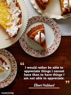 """I would rather be able to appreciate things I cannot have than to have things I am not able to appreciate."""