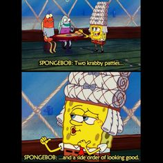 Sponges are not good looking so I don't know what SpongeBob is talking about