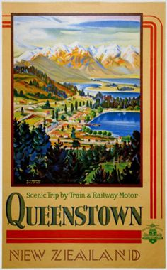 Queenstown, New Zealand by Train & Railway Motor - Vintage NZ Travel Poster Train Posters, Railway Posters, Retro Poster, A4 Poster, Poster Wall, Vintage Travel Posters, Vintage Postcards, Painted Globe, Queenstown New Zealand