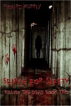 Amazon.com: Search for Safety: Killing the Dead Book Two eBook: Richard Murray: Kindle Store