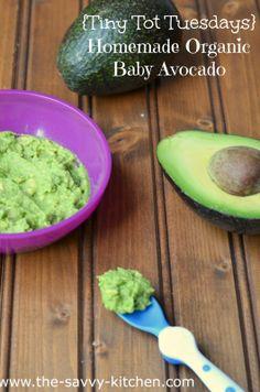 The Savvy Kitchen: {Tiny Tot Tuesdays} Homemade Organic Baby Avocado