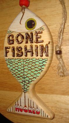 gone fishin Wood Burned Door Hanger or Wall Decor