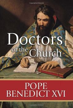 Doctors of the Church by Pope Benedict XVI, http://www.amazon.com/dp/161278576X/ref=cm_sw_r_pi_dp_D1ZGqb1VPA2GR