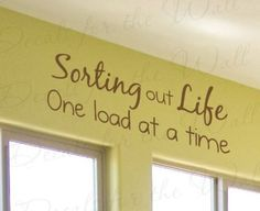 Amazon.com: Sorting Out Life One Load at a Time - Funny Laundry Room Cleaning Clothes Mom Mother - Vinyl Wall Decal, Quote Sticker, Lettering Art Decor, Saying Decoration: Home & Kitchen
