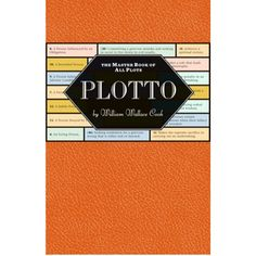 Plotto: The Master Book of All Plots - a classic how-to manual that was used by a young Alfred Hitchcock back in the day!