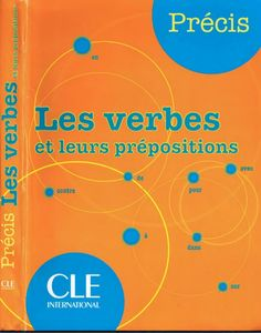 The 1800 most common verbs, presented alphabetically, with the prepositions and conjunctions they take, plus examples. French Verbs, French Grammar, French Prepositions, French Articles, Ebooks Pdf, French Worksheets, French Class, French Language, Learn French