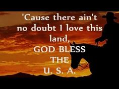 GOD BLESS THE USA... I;M PROUD TO BE AN AMERICAN... WHERE AT LEAST I KNOW  I'M  FREE...........STAND UP ... DEFEND HER..........