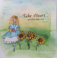 Take Heart All Will Be Well In Time Alice In Wonderland Crafts, Take Heart, World Crafts, Needlework, Card Making, Thankful, Paper Crafts, Wellness, Stamp