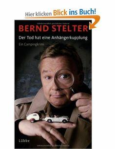 Der Tod hat eine Anhängerkupplung: Ein Campingkrimi: Amazon.de: Bernd Stelter, Uli Stommel: Bücher