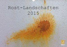 ROST-LANDSCHAFTEN 2015 - CALVENDO Kalender von Kerstin Stolzenburg - #kalender #calvendo #calvendogold #fotografie