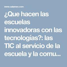 ¿Que hacen las escuelas innovadoras con las tecnologías?: las TIC al servicio de la escuela y la comunidad en Amara Berri