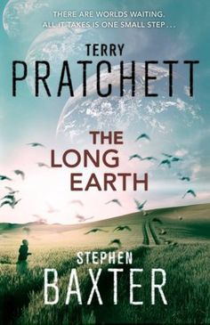 "The Long Earth / Terry Pratchett ~The visionary inventor of Discworld has created a new universe of tantalizing possibilities—a series of parallel ""Earths"" with doorways leading to adventure, intrigue, excitement, and an escape into the furthest reaches of the imagination."