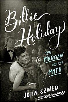 Billie Holiday: The Musician and the Myth: John Szwed: 9780670014729: Amazon.com: Books