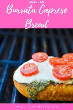 Grilled Burrata Caprese Bread Recipe {with Video}   Life's Ambrosia
