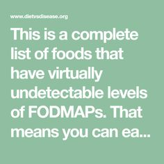 """This is a complete list of foods that have virtually undetectable levels of FODMAPs. That means you can eat them """"freely""""."""