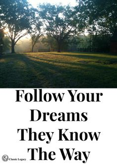Follow you dreams.  They know the Way.   Being creative and dreaming is important!  #creative