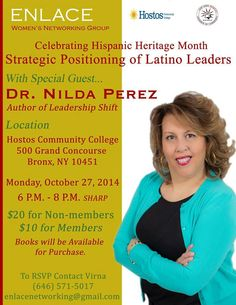 "Join us on Monday, October 27, 2014 at Hostos Community College, 450 Grand Concourse, Bronx, NY  10451, Building C, 3rd Floor, FDR Room, Cafeteria for a conversation about ""The Strategic Positioning of Latino Leaders""and  Networking.  Refreshments will be served."