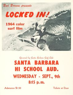 A poster for Bud Browne's 1964 surf movie playing at Santa Barbara High School Surf Retro, Surf Vintage, Art Football, Football Boots, Football Players, Surf Movies, Surf Music, Architecture Art Design, La Girl