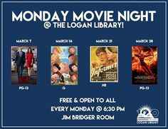 Join us for Monday Movie Night @ the Logan Library. Free & open to all. Every Monday at 6:30 pm.