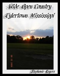 Wide Open Country... Tylertown, Mississippi