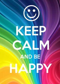 Keep Calm | Be Happy