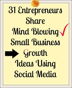 31 Entrepreneurs Share Mind Blowing Small Business Growth Ideas Using Social Media