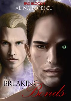 Blood Bonds and Colors – A few concepts of my vampire world  Mythical Books: One side pushes for revenge, the other for freedom - The Breaking of Bonds (Bad Blood, #2) by Alina Popescu