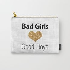 Bad Girls (love) Good Boys Carry-All Pouch