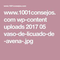 www.1001consejos.com wp-content uploads 2017 05 vaso-de-licuado-de-avena-.jpg