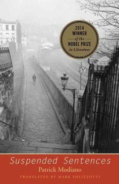 Suspended sentences : three novellas / Patrick Modiano ; translated from the French by Mark Polizzotti