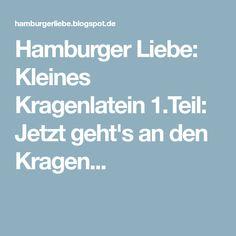 Hamburger Liebe: Kleines Kragenlatein 1.Teil: Jetzt geht's an den Kragen...