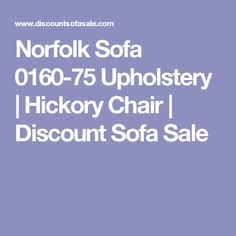 Norfolk Sofa 0160-75 Upholstery   Hickory Chair   Discount Sofa Sale