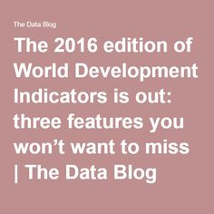 The 2016 edition of World Development Indicators is out: three features you won't want to miss | The Data Blog