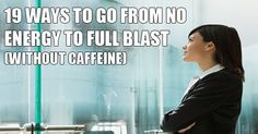 19 Ways to Go from No Energy to Full Blast | Health Digezt